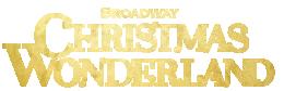 BROADWAY CHIRISTMAS WONDERLAND